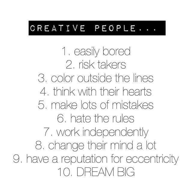 Creative people…